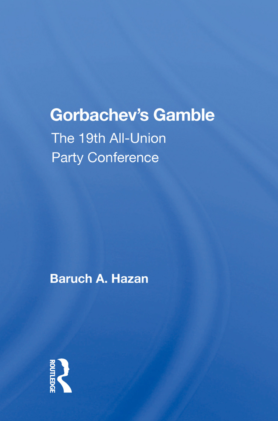 Gorbachev's Gamble: The 19th All-Union Party Conference, 1st Edition (Hardback) book cover
