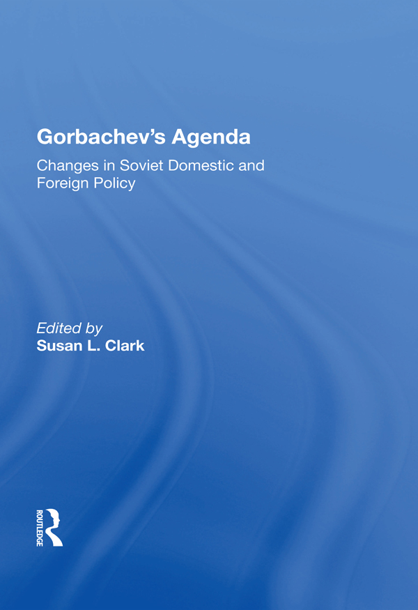 Gorbachev's Agenda: Changes In Soviet Domestic And Foreign Policy, 1st Edition (Paperback) book cover