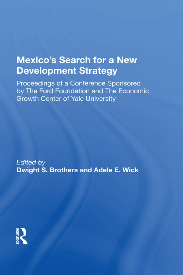 Mexico's Search for a New Development Strategy