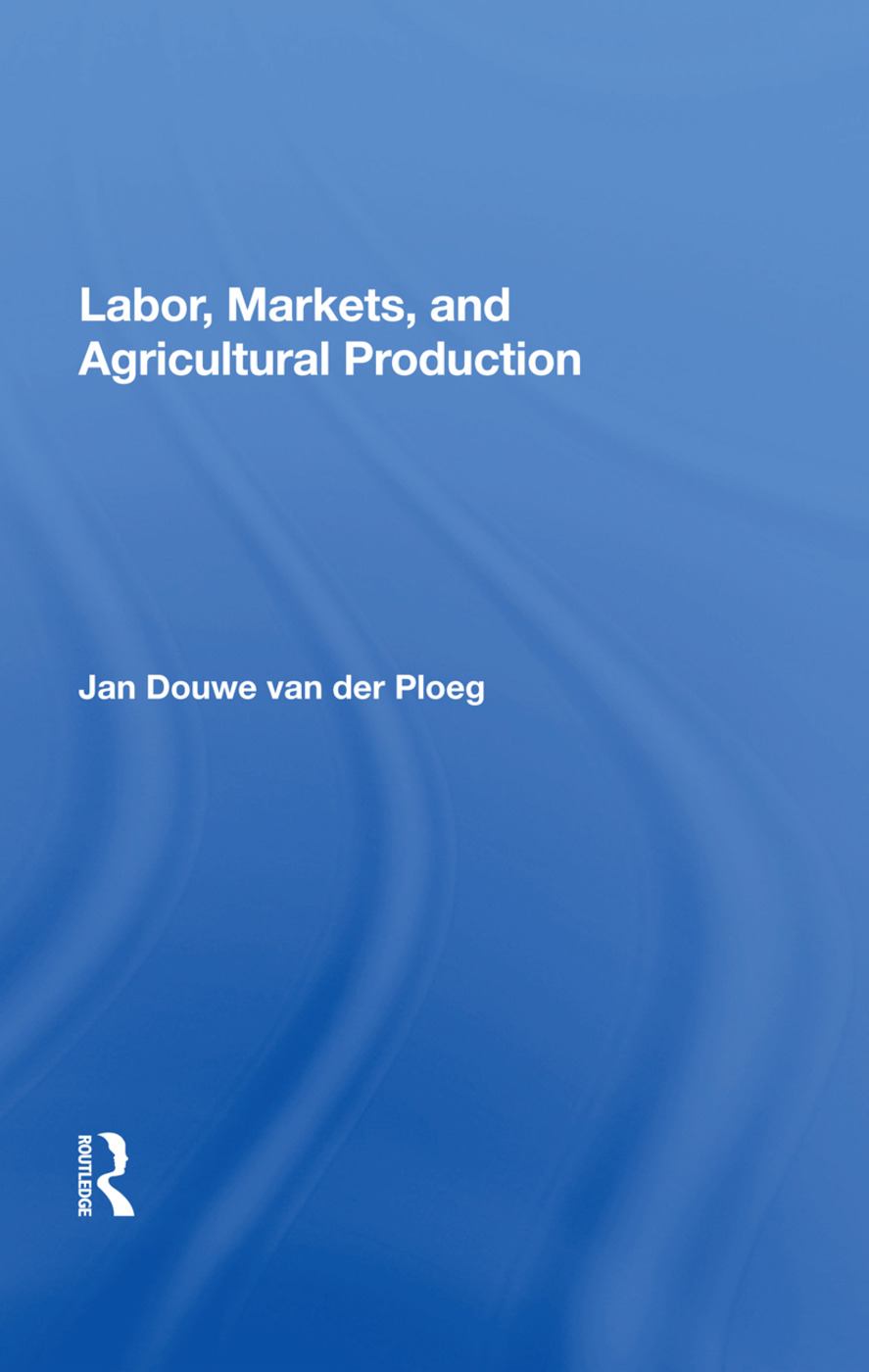 Labor, Markets, And Agricultural Production: 1st Edition (Paperback) book cover
