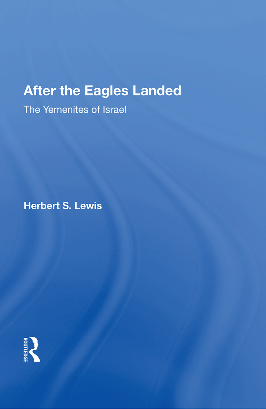 After The Eagles Landed: The Yemenites Of Israel *now Available Thru Waveland Press *waveland Tel#-708-634-0081, 1st Edition (Paperback) book cover