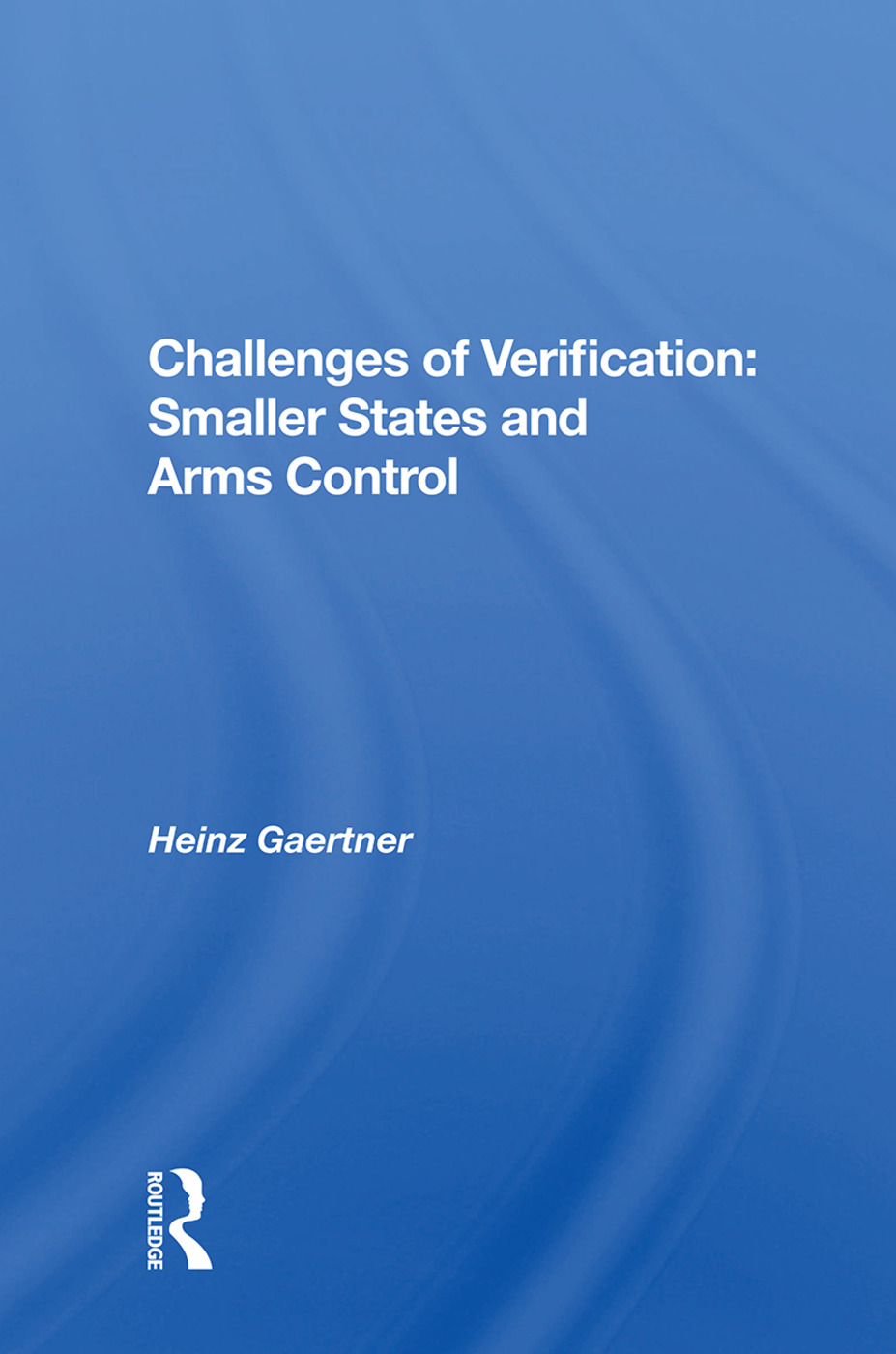 Challenges Of Verification: Smaller States And Arms Control, 1st Edition (Hardback) book cover