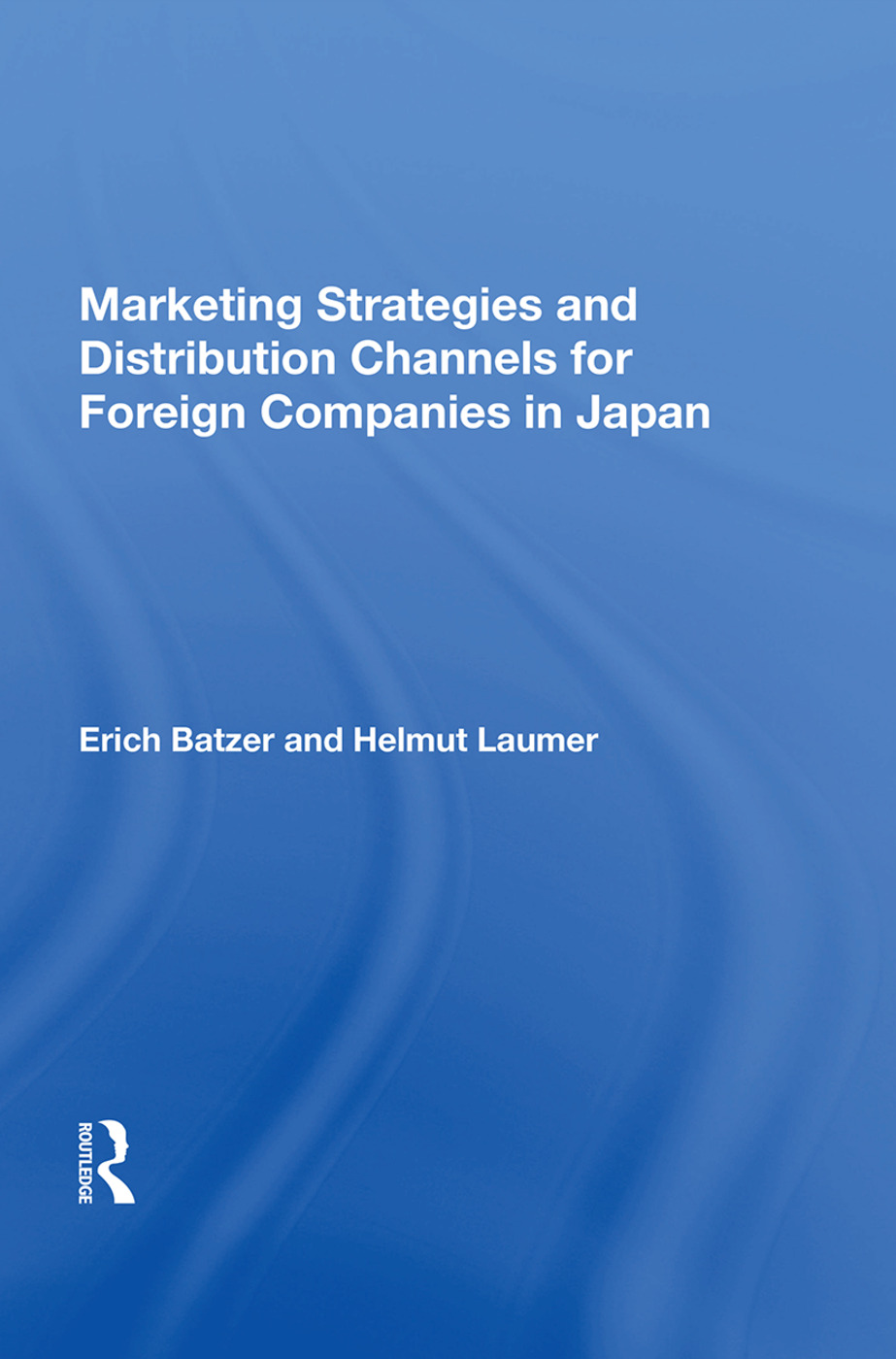Marketing Strategies And Distribution Channels For Foreign Companies In Japan: 1st Edition (Paperback) book cover