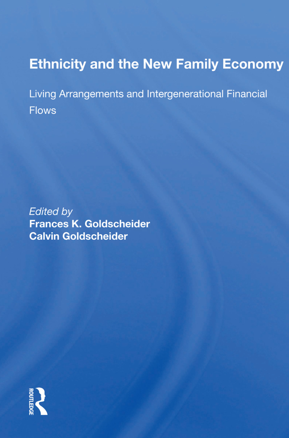 Ethnicity And The New Family Economy: Living Arrangements And Intergenerational Financial Flows, 1st Edition (Paperback) book cover