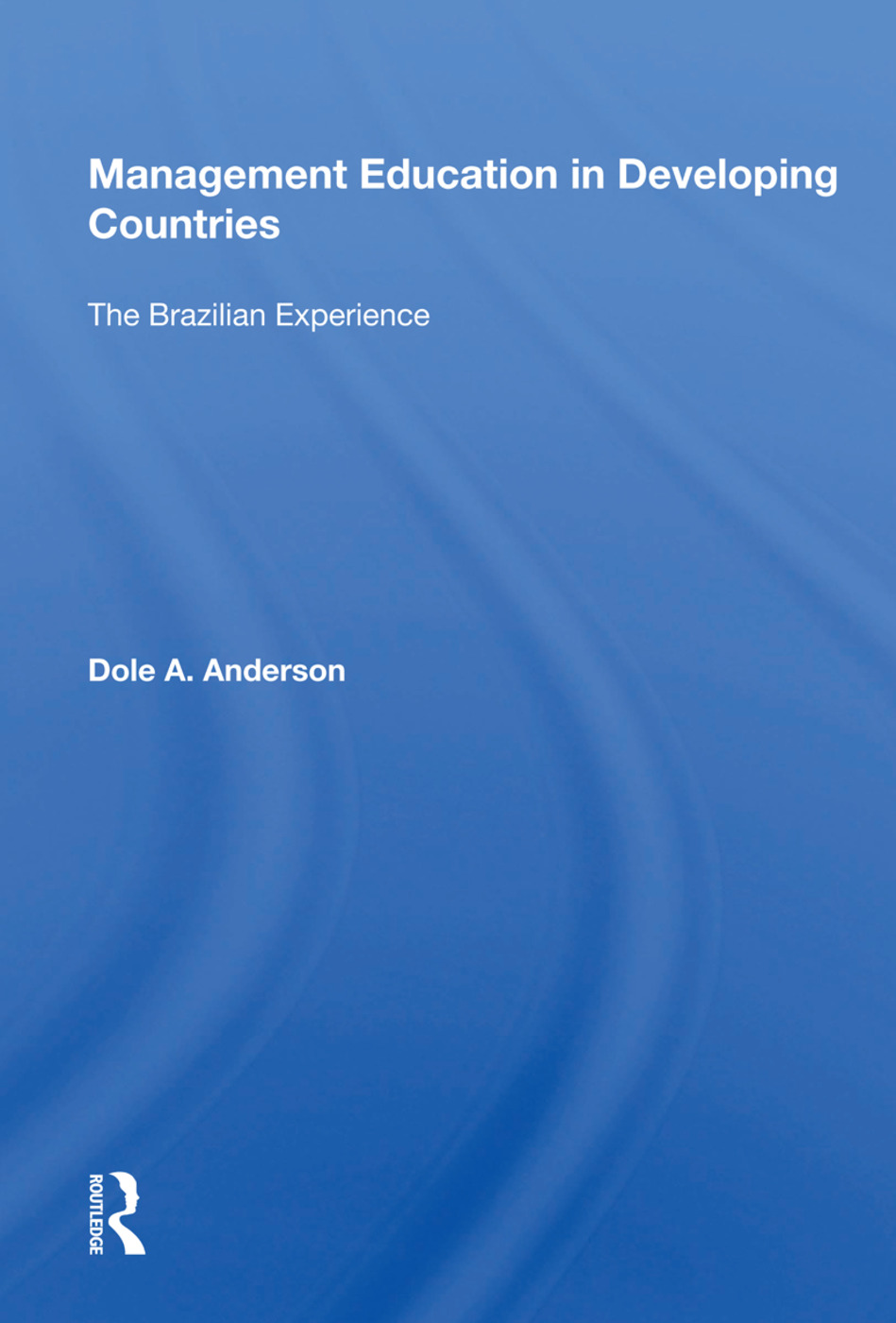 Management Education In Developing Countries: The Brazilian Experience, 1st Edition (Paperback) book cover
