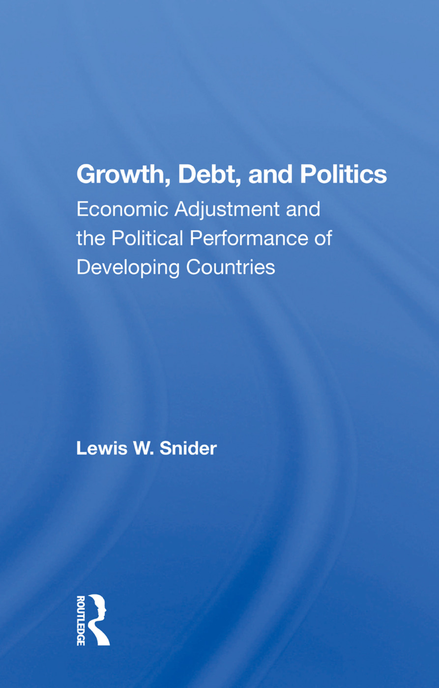 Growth, Debt, And Politics: Economic Adjustment And The Political Performance Of Developing Countries book cover