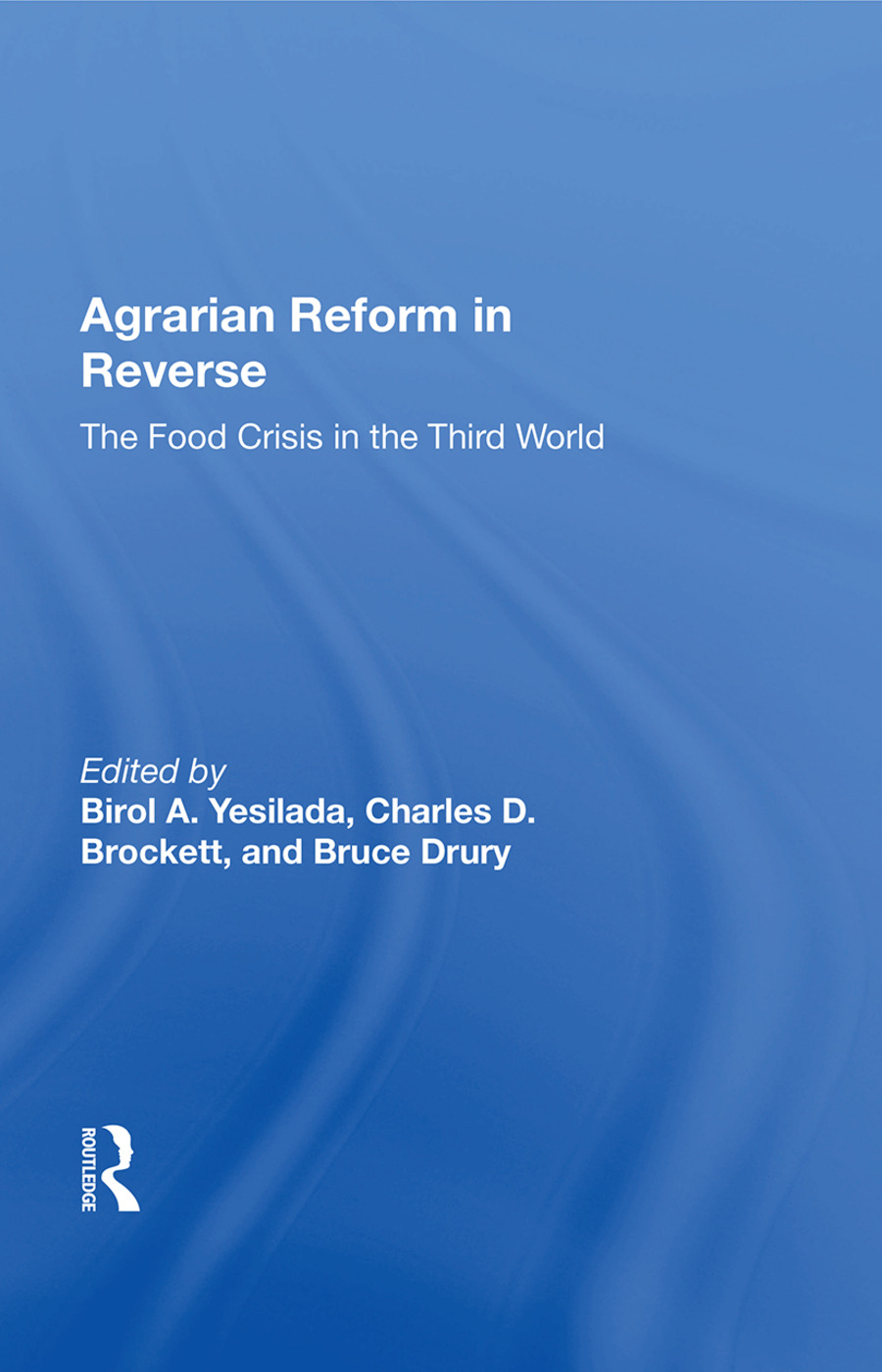 Agrarian Reform In Reverse: The Food Crisis In The Third World, 1st Edition (Paperback) book cover