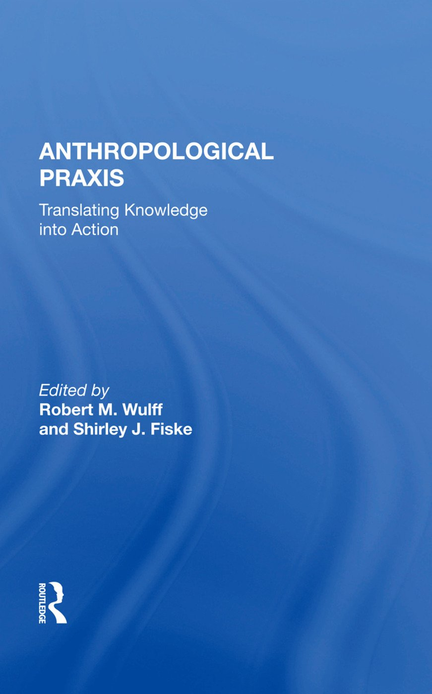Anthropological Praxis: Translating Knowledge into Action, 1st Edition (Hardback) book cover