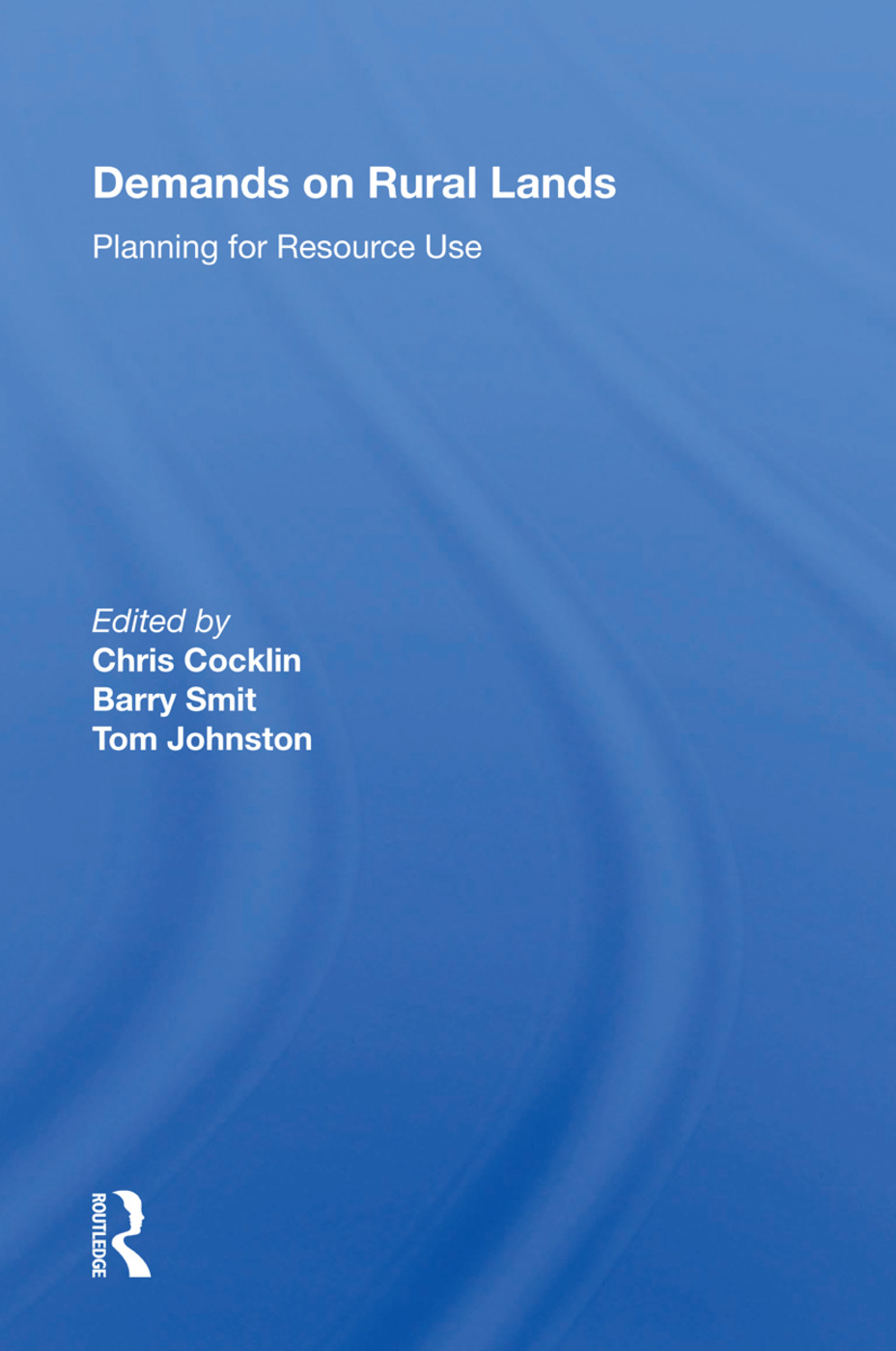 Demands On Rural Lands: Planning For Resource Use, 1st Edition (Paperback) book cover