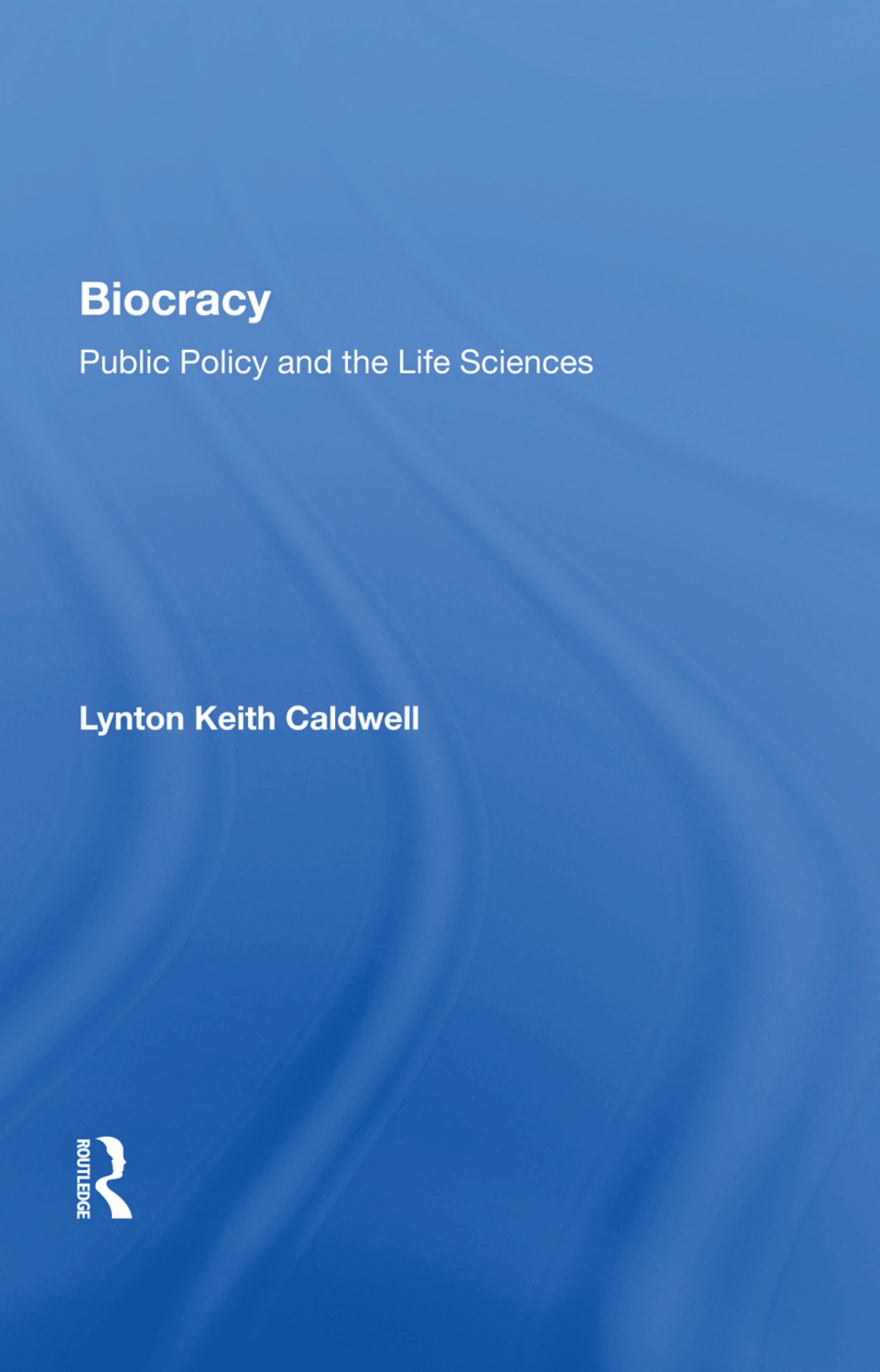 Biocracy: Public Policy And The Life Sciences book cover