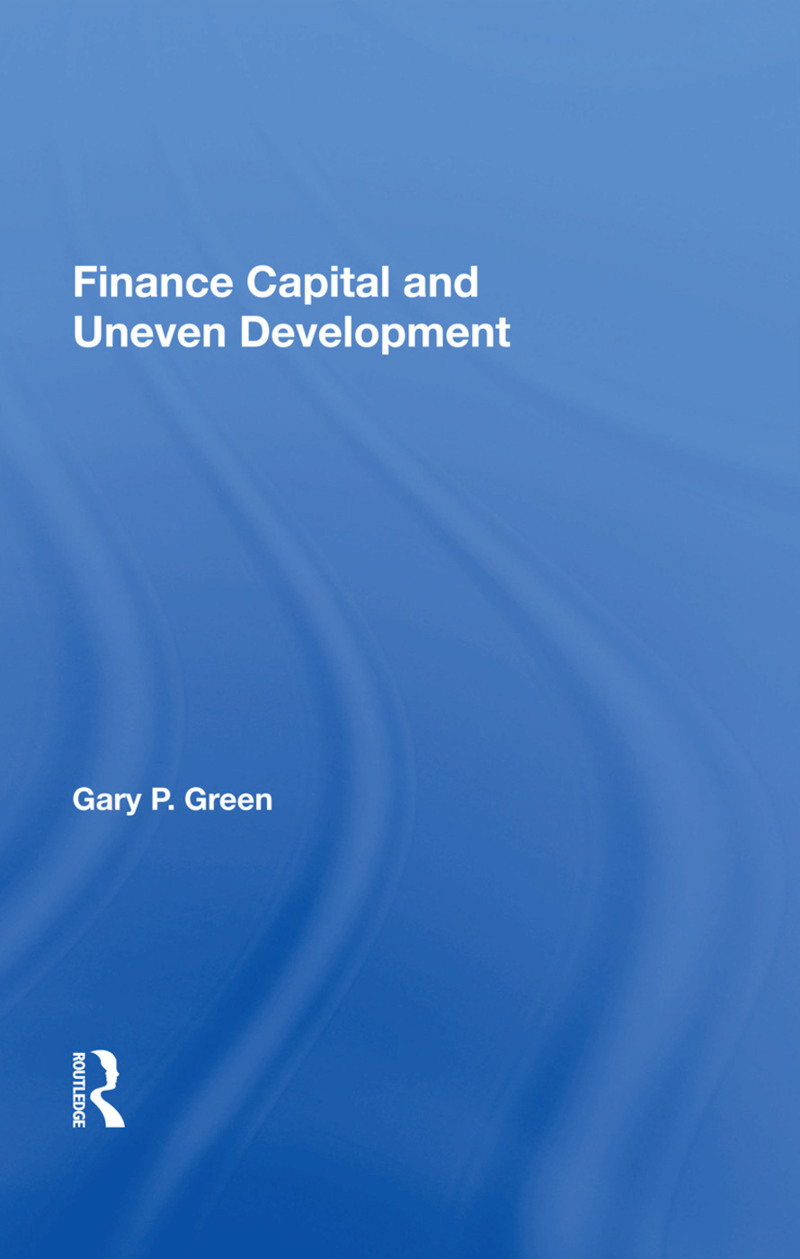 Finance Capital And Uneven Development: 1st Edition (Paperback) book cover
