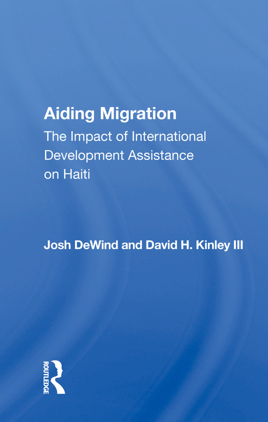 Aiding Migration: The Impact of International Development Assistance on Haiti, 1st Edition (Hardback) book cover