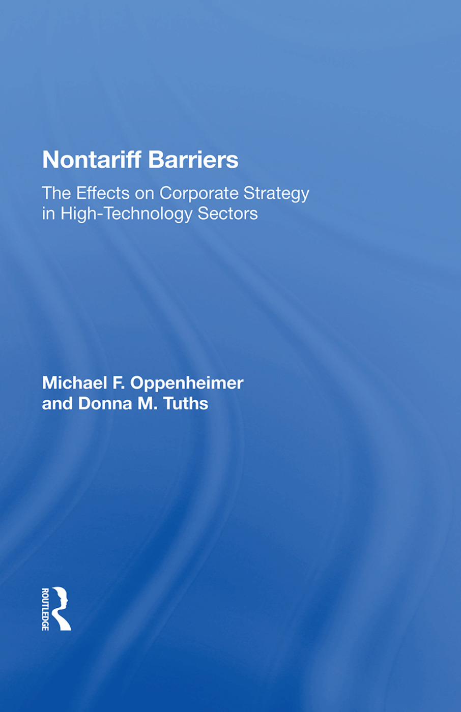 Nontariff Barriers: The Effects On Corporate Strategy In High-technology Sectors, 1st Edition (Paperback) book cover