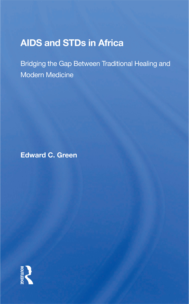 Aids And STDs In Africa: Bridging The Gap Between Traditional Healing And Modern Medicine book cover