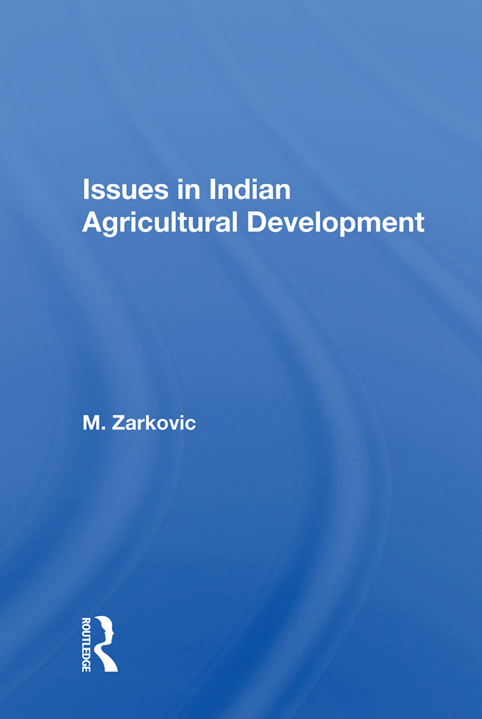 Issues In Indian Agricultural Development book cover