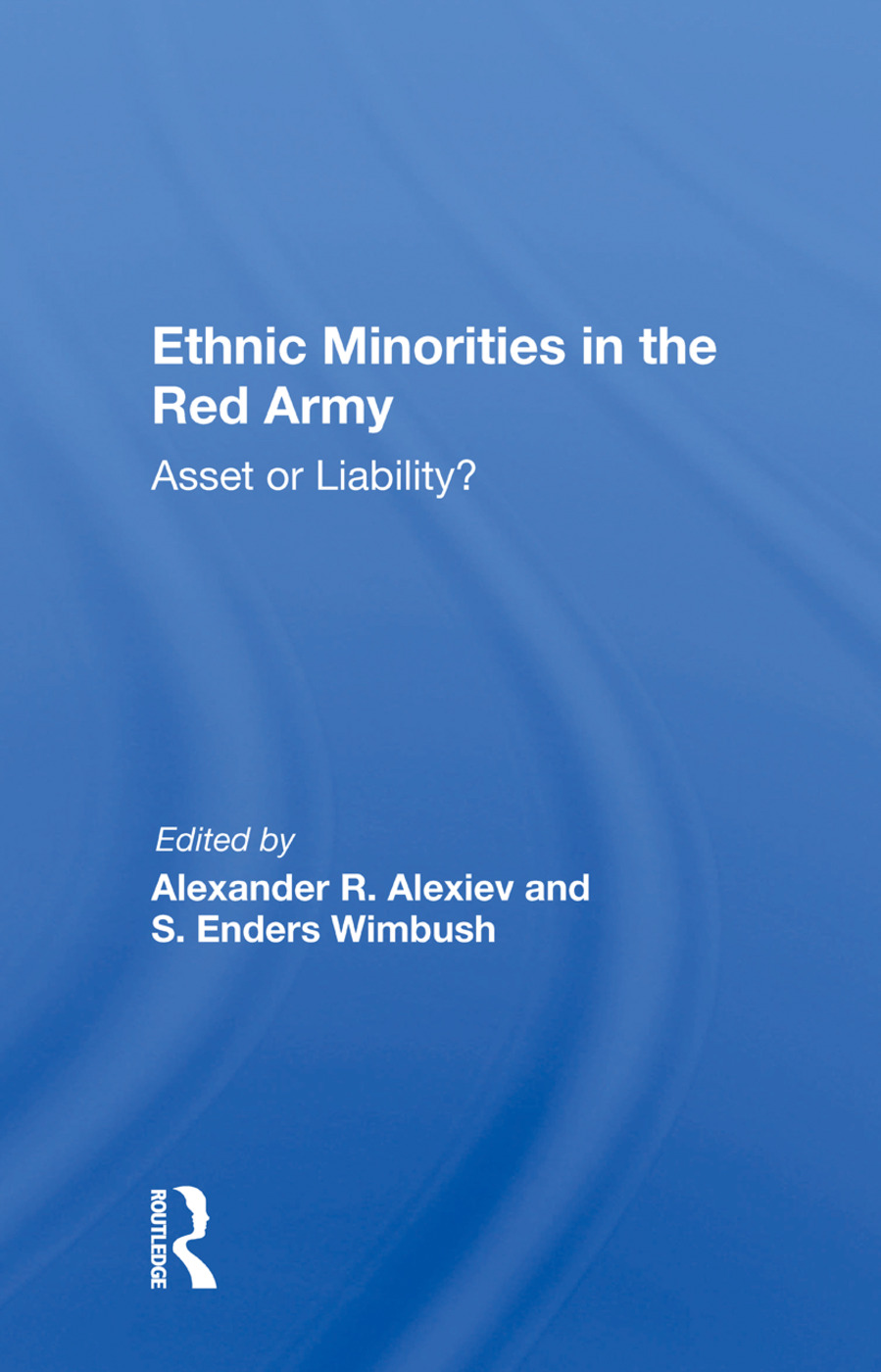 Ethnic Minorities in the Red Army: Asset or Liability?, 1st Edition (Hardback) book cover