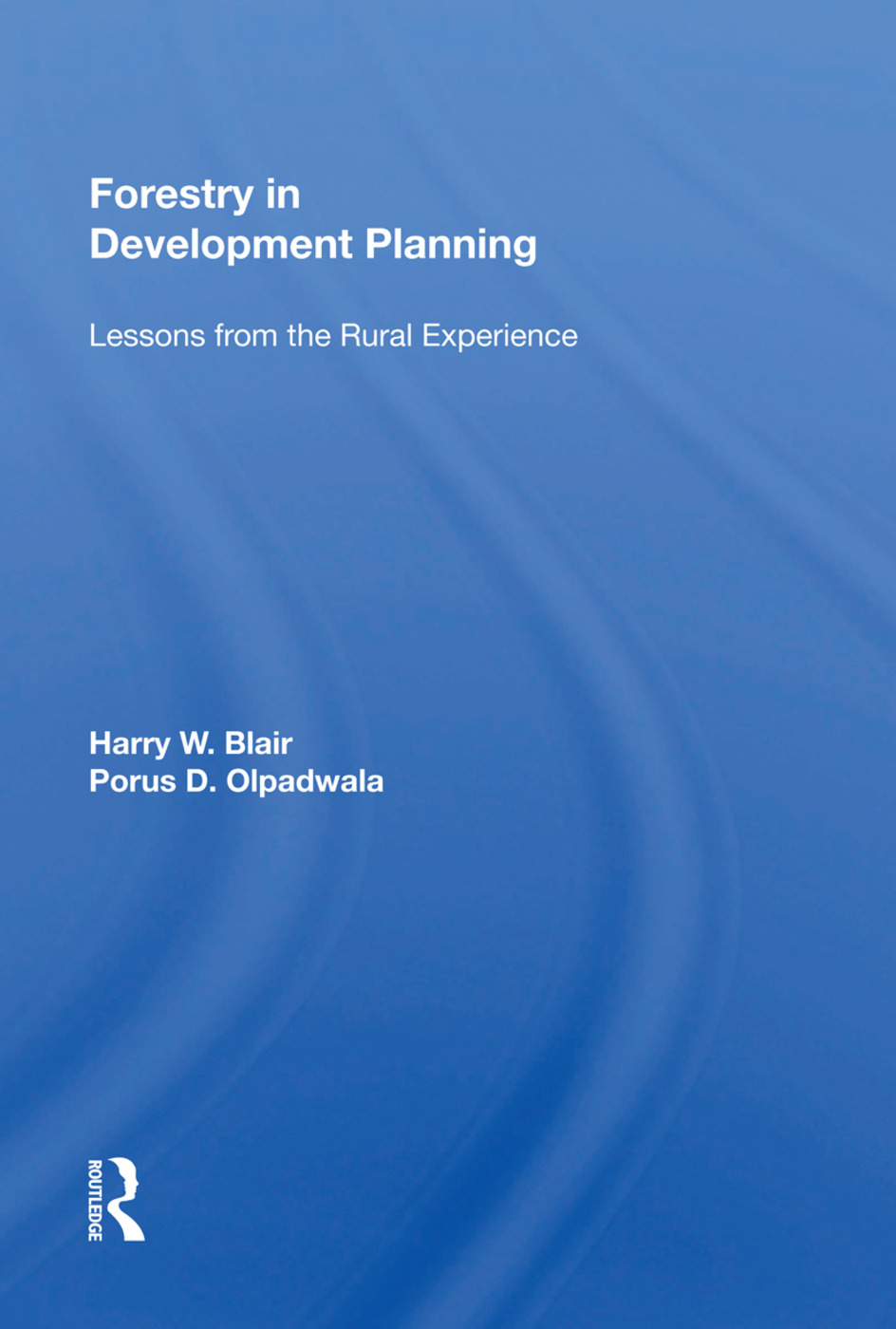 Forestry in Development Planning: Lessons from the Rural Experience, 1st Edition (Hardback) book cover