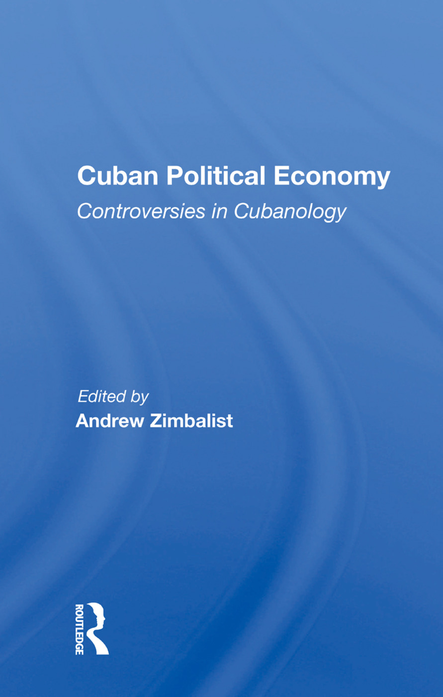 Cuban Political Economy: Controversies In Cubanology book cover