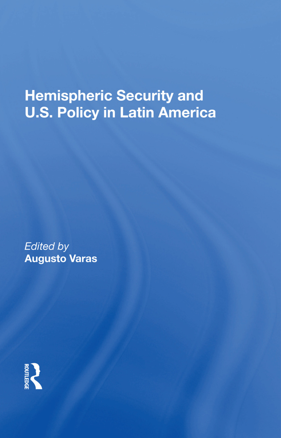 Hemispheric Security and U.S. Policy in Latin America: 1st Edition (Hardback) book cover
