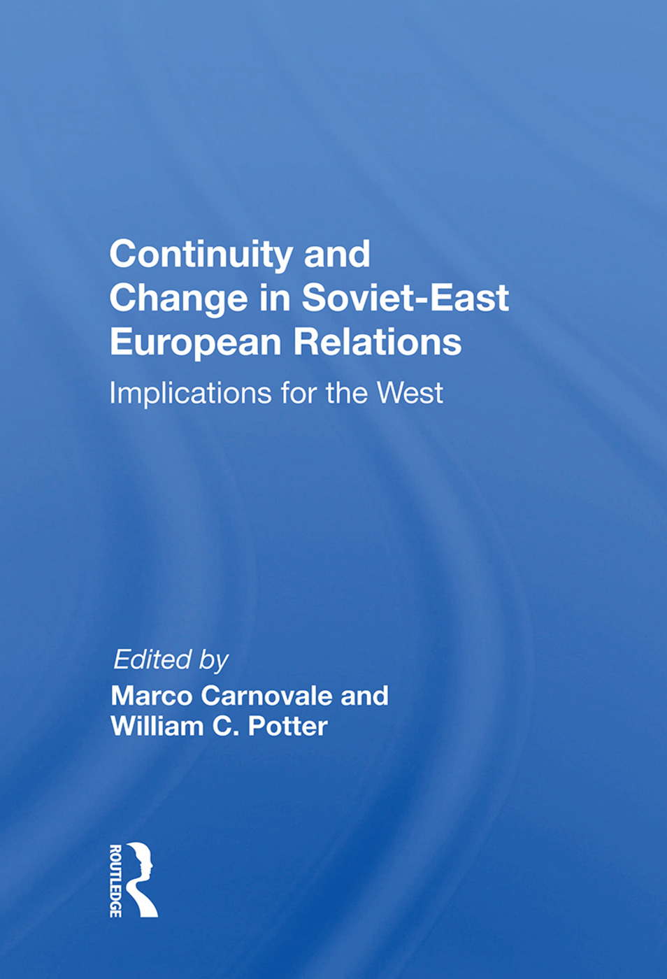 Continuity And Change In Soviet-east European Relations: Implications For The West, 1st Edition (Paperback) book cover