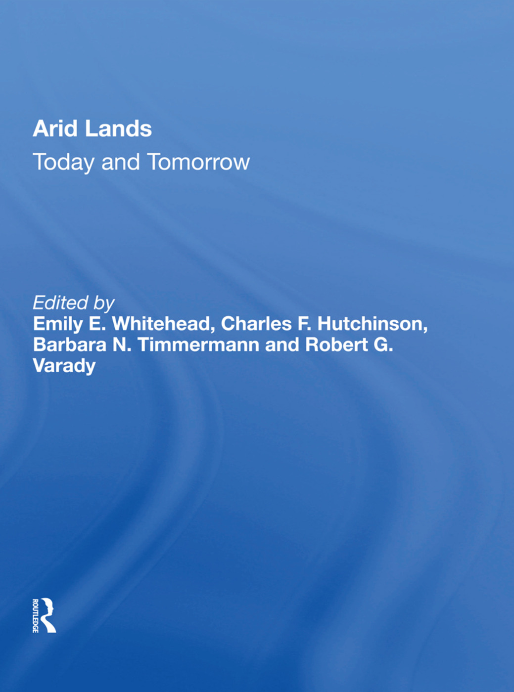 Arid Lands: Today And Tomorrow book cover
