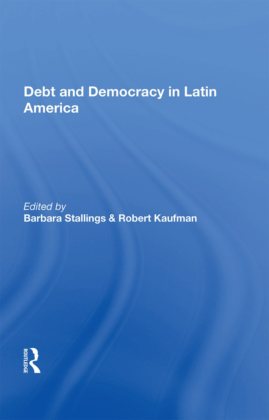Debt And Democracy In Latin America: 1st Edition (Paperback) book cover