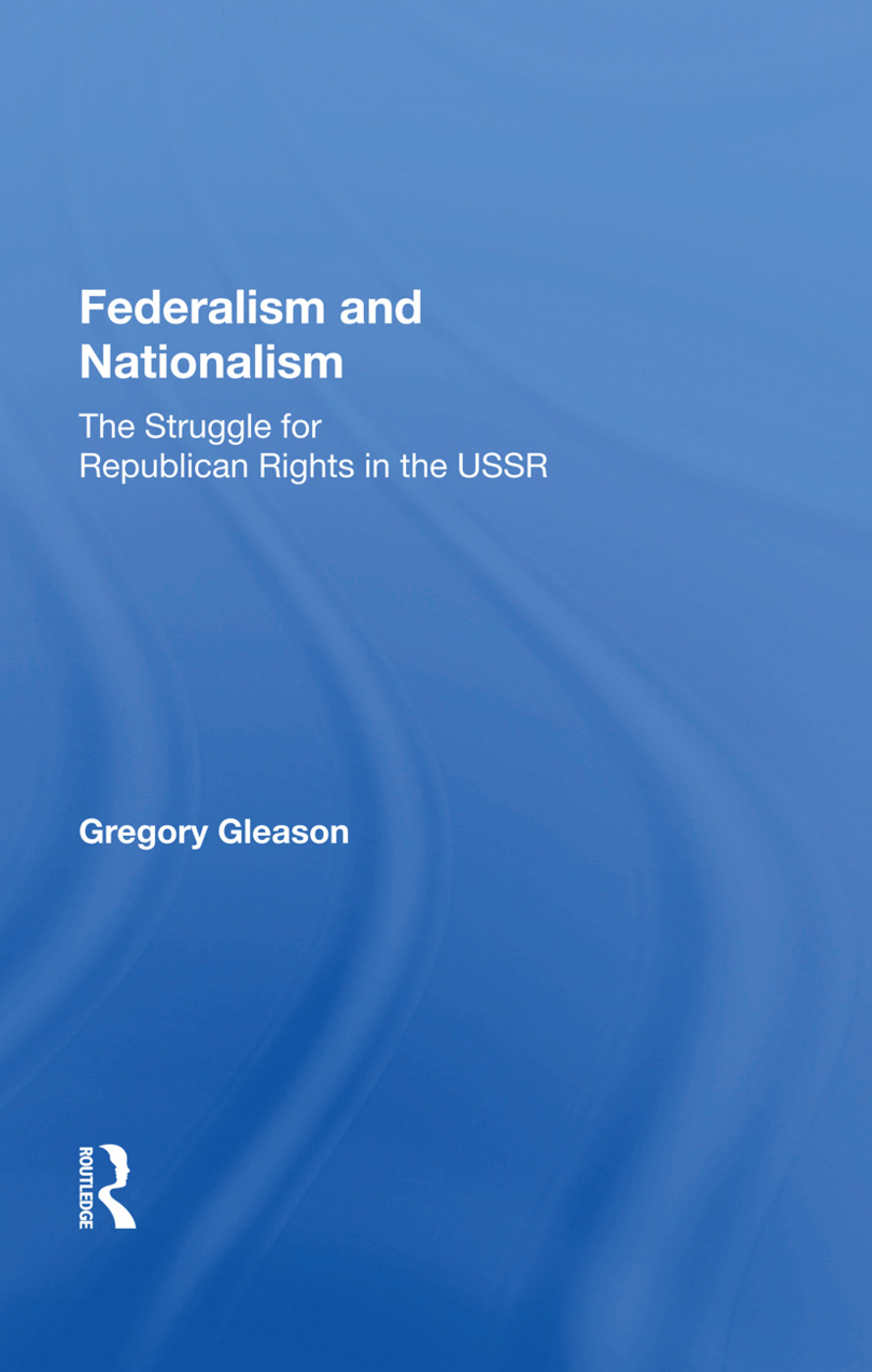 Federalism And Nationalism: The Struggle For Republican Rights In The Ussr, 1st Edition (Paperback) book cover