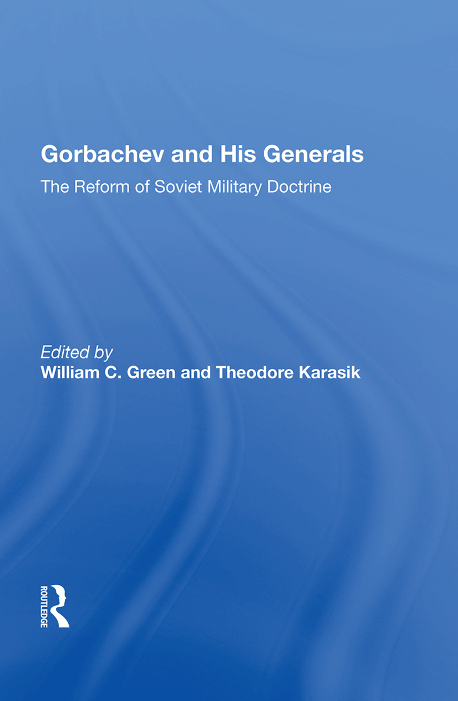 Gorbachev And His Generals: The Reform Of Soviet Military Doctrine, 1st Edition (Hardback) book cover