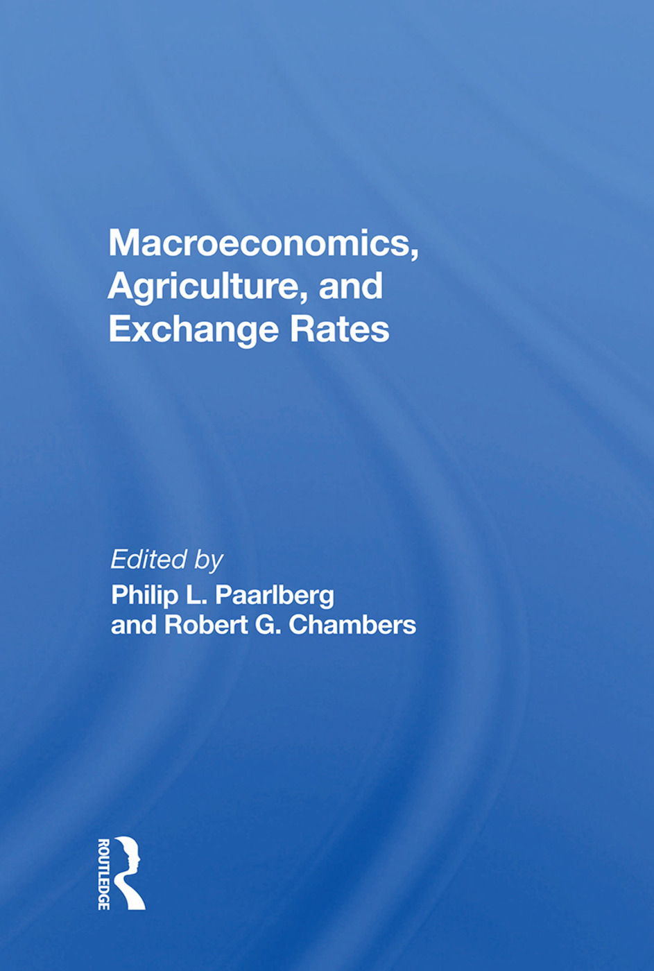 Macroeconomics, Agriculture, And Exchange Rates: 1st Edition (Paperback) book cover