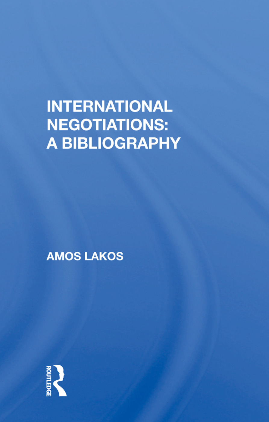 International Negotiations: A Bibliography: 1st Edition (Paperback) book cover