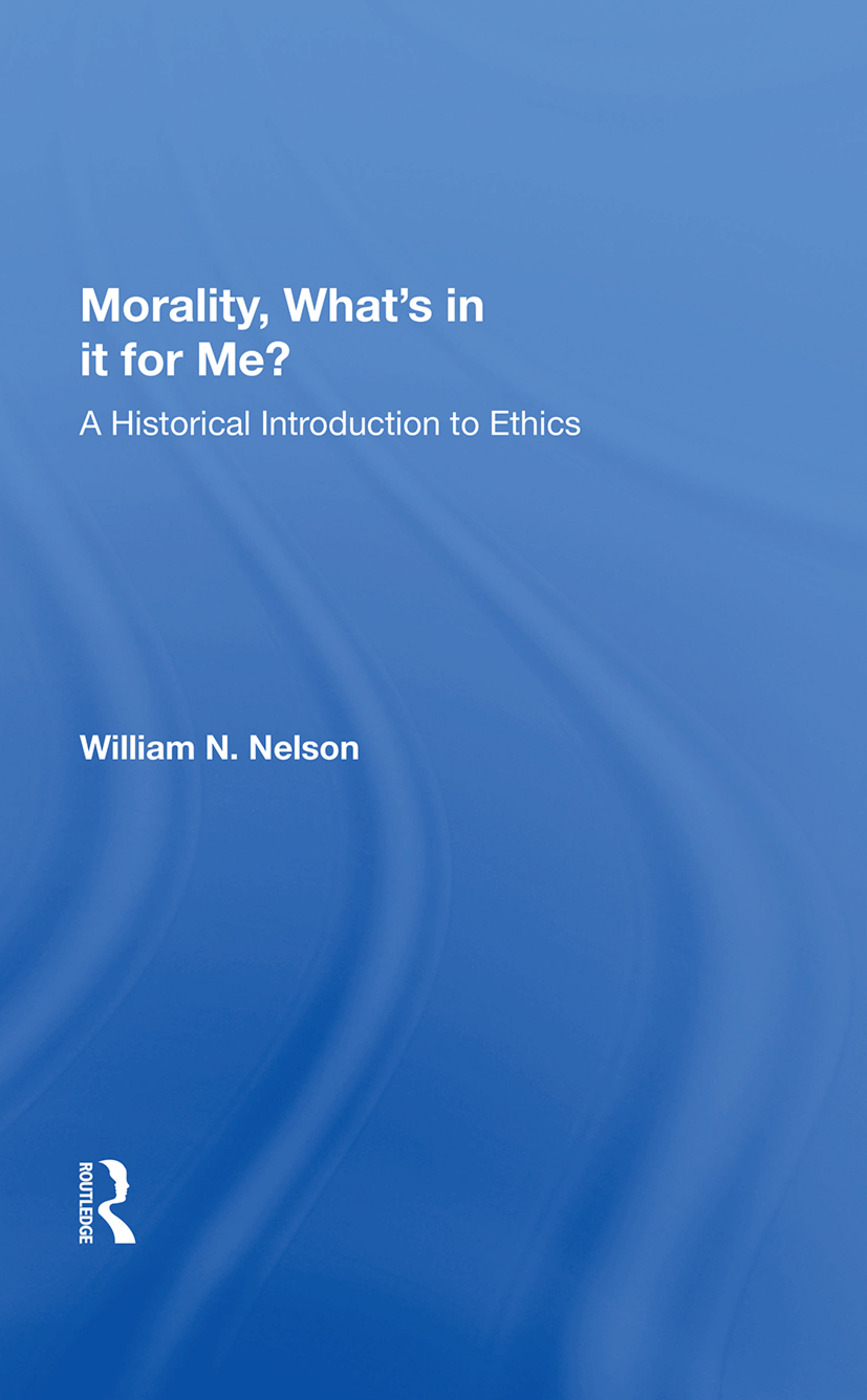 Morality What's in it for Me?: A Historical Introduction to Ethics book cover