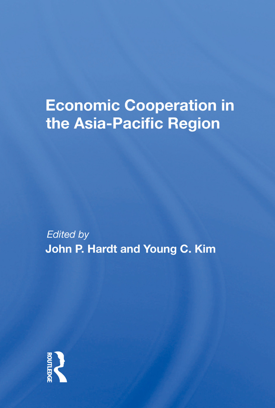 Economic Cooperation In The Asia-pacific Region: 1st Edition (Paperback) book cover