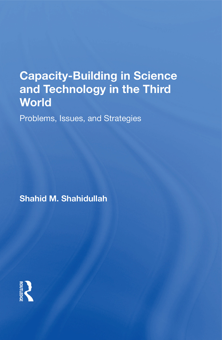Capacity-building In Science And Technology In The Third World: Problems, Issues, And Strategies, 1st Edition (Hardback) book cover