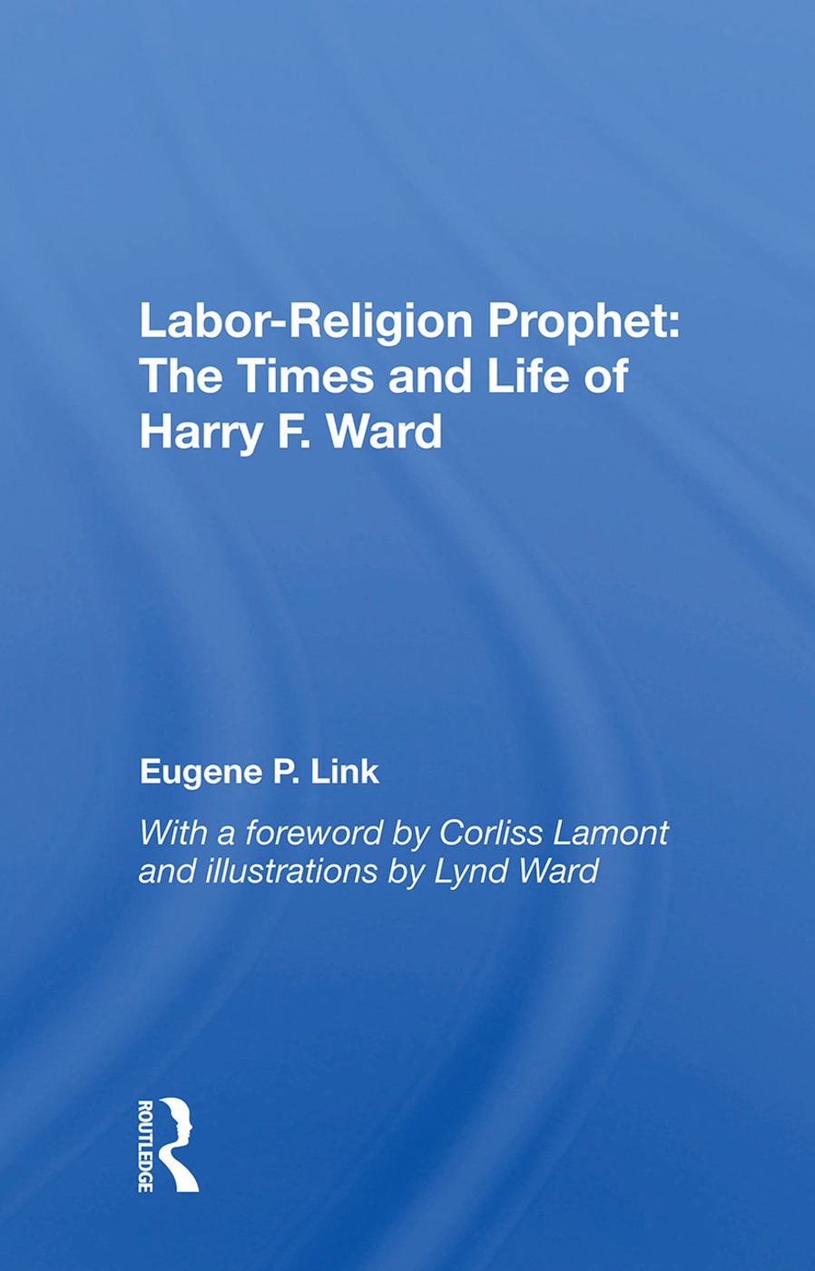 Labor-religion Prophet: The Times And Life Of Harry F. Ward, 1st Edition (Paperback) book cover