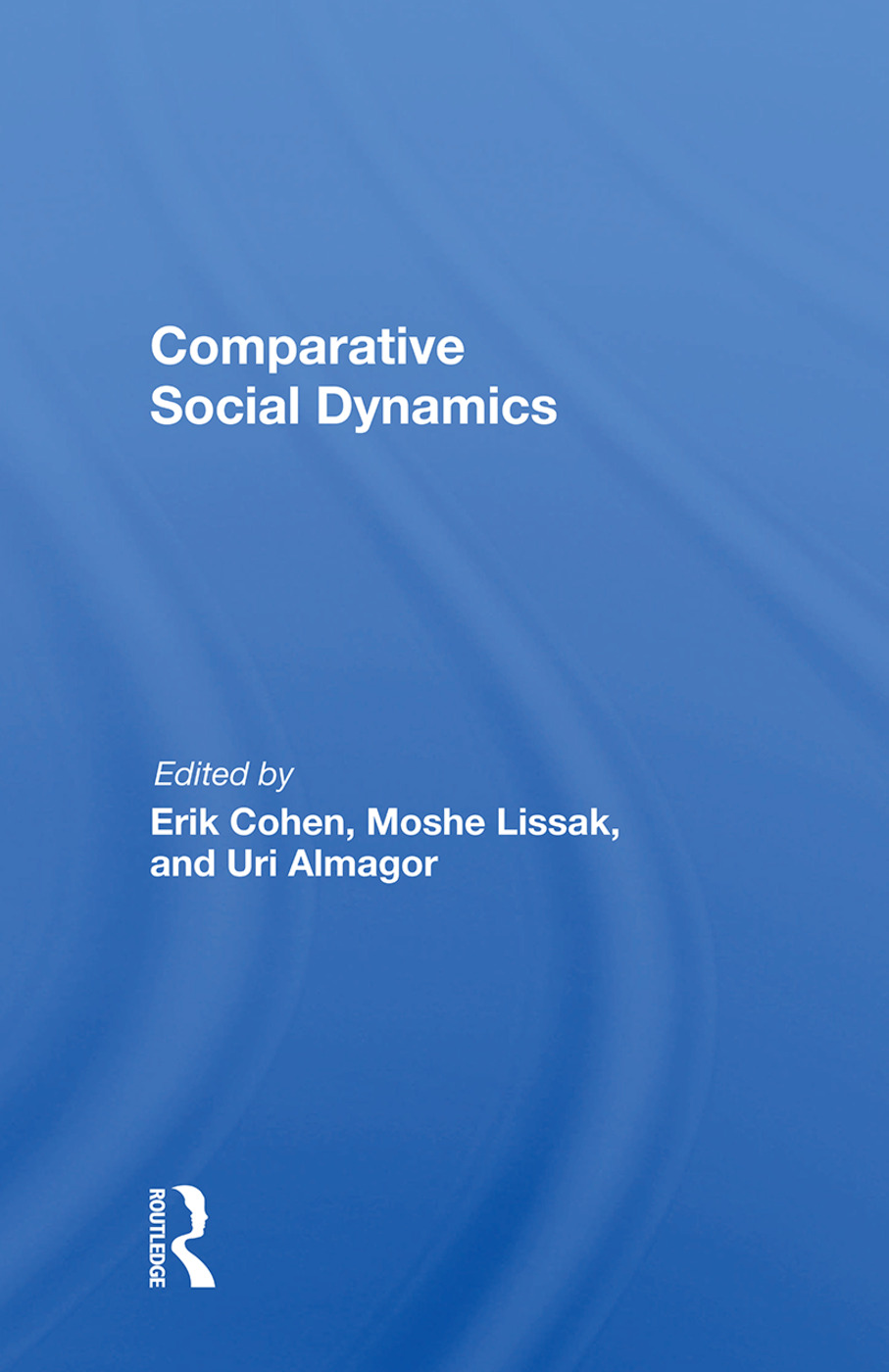 Comparative Social Dynamics: Essays In Honor Of S. N. Eisenstadt, 1st Edition (Hardback) book cover