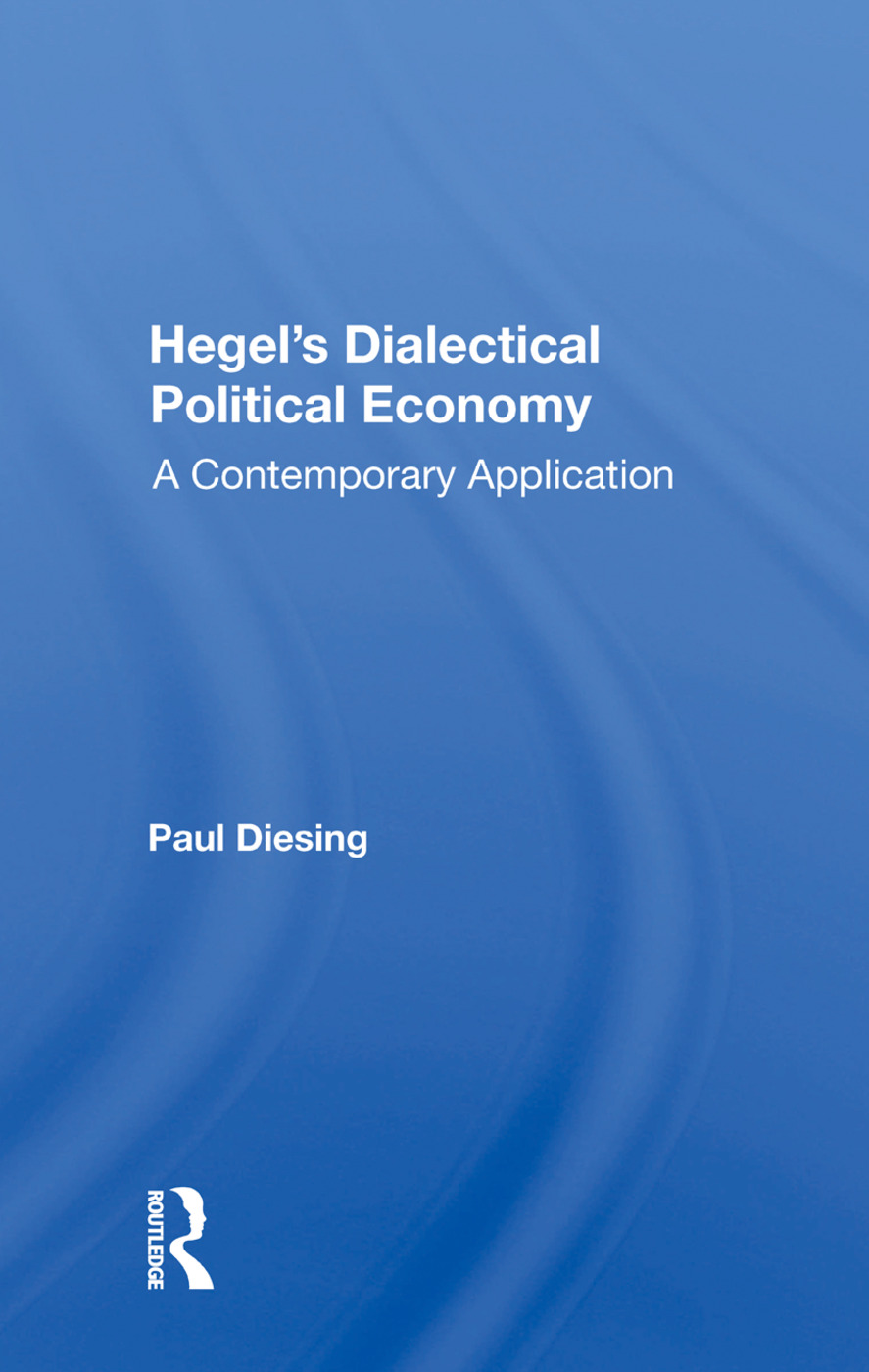 Hegel's Dialectical Political Economy: A Contemporary Application, 1st Edition (Hardback) book cover
