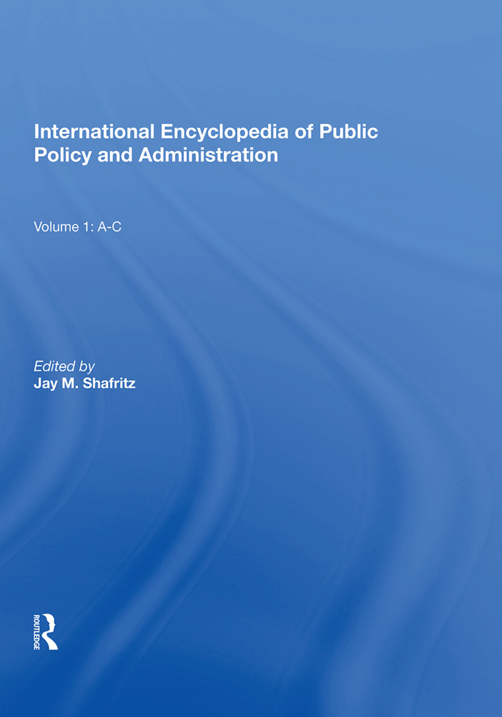 International Encyclopedia of Public Policy and Administration Volume 1 book cover
