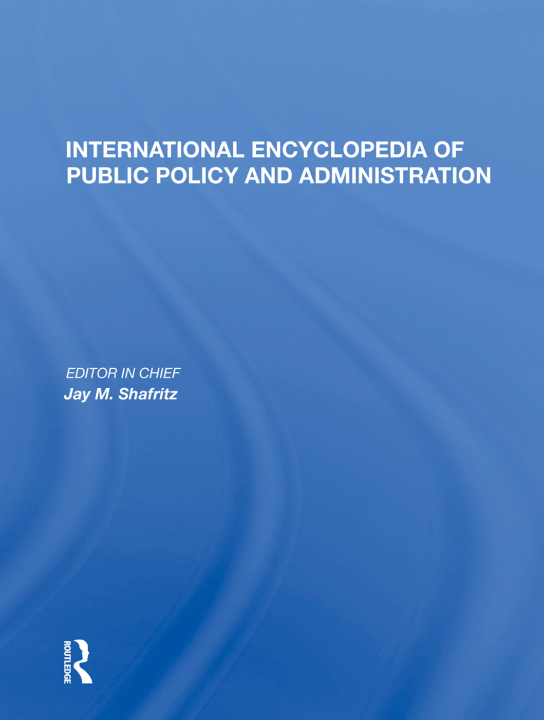 International Encyclopedia of Public Policy and Administration book cover