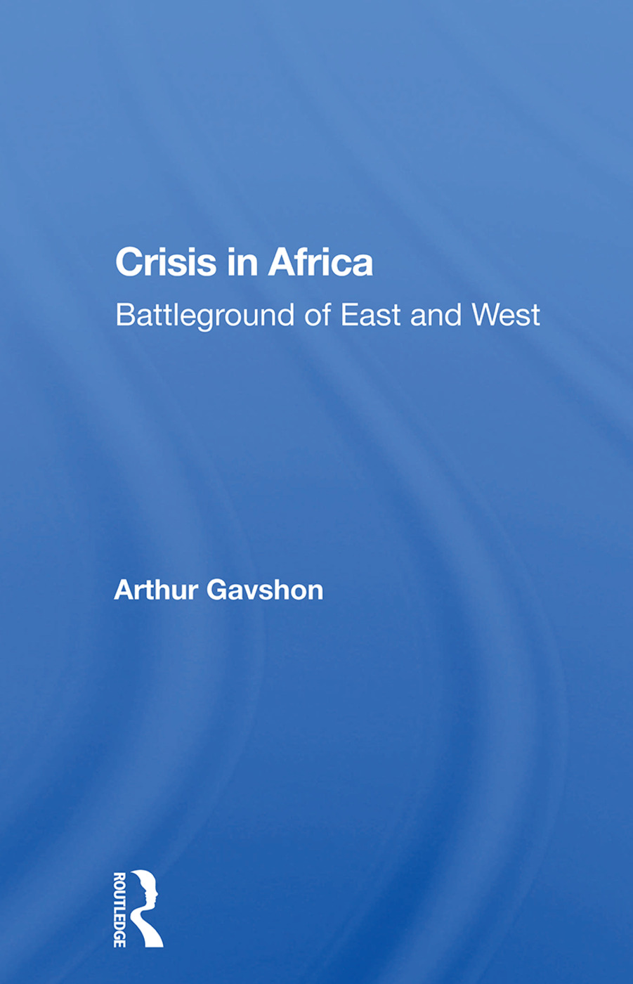 Crisis In Africa: Battleground Of East And West, 1st Edition (Hardback) book cover