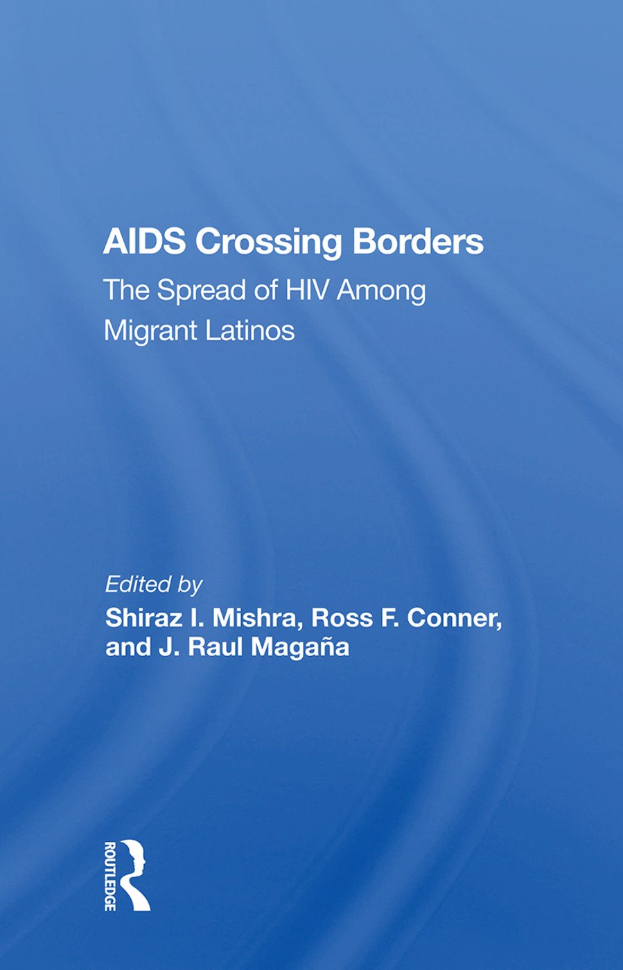 AIDS Crossing Borders: The Spread of HIV Among Migrant Latinos, 1st Edition (Hardback) book cover