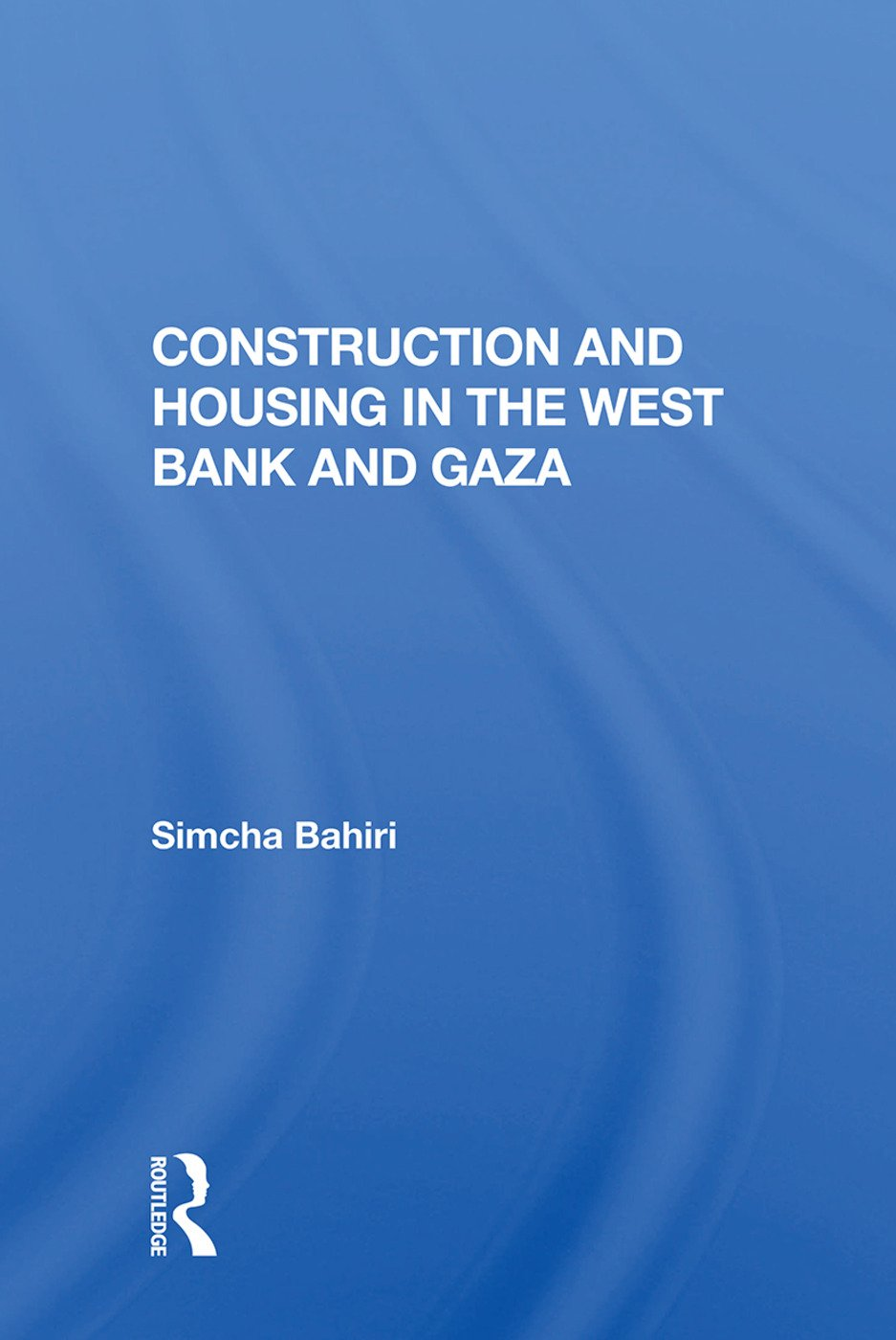 Construction And Housing In The West Bank And Gaza: 1st Edition (Paperback) book cover
