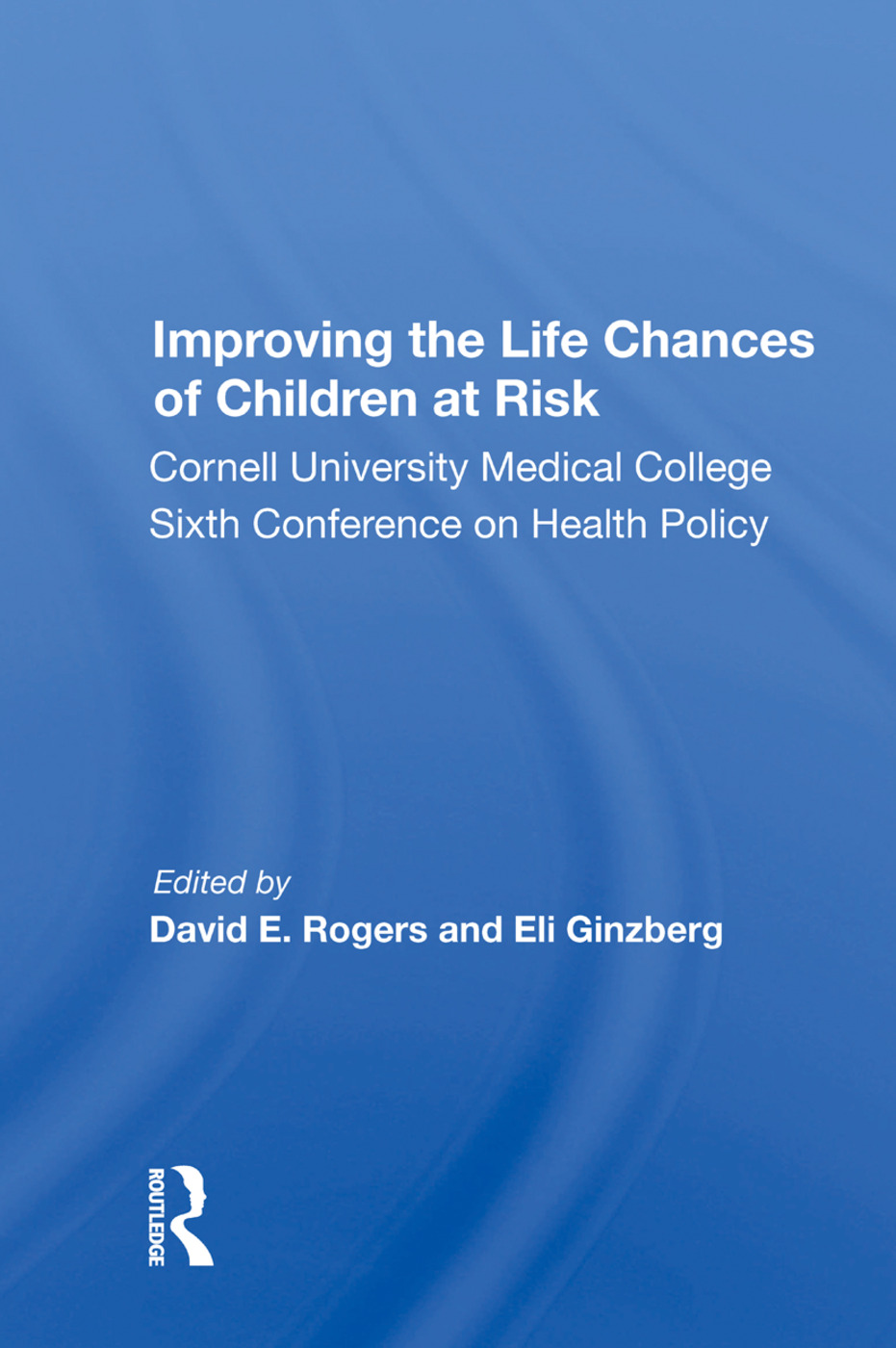 Improving The Life Chances Of Children At Risk: 1st Edition (Paperback) book cover