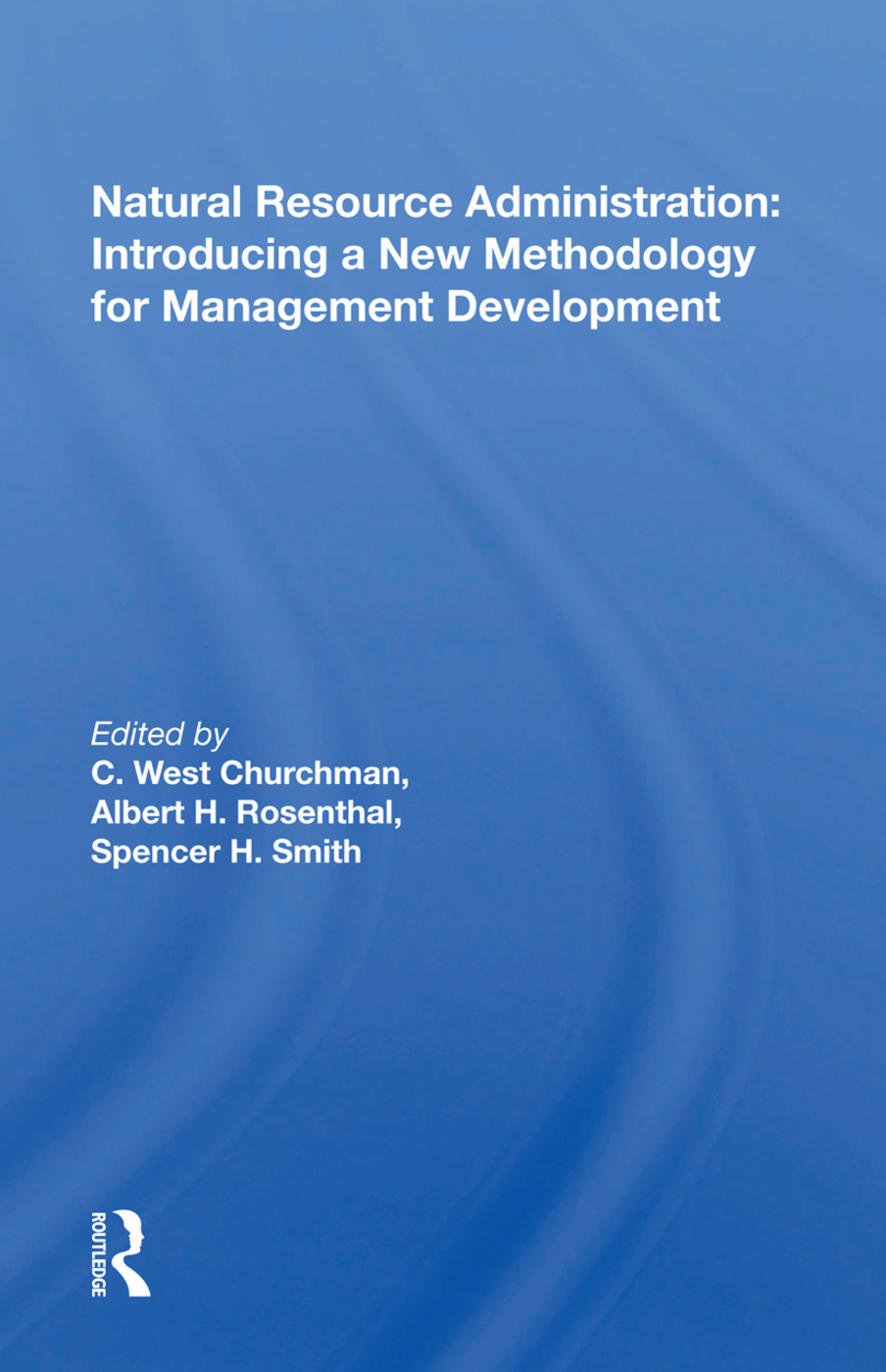 Natural Resource Administration: Introducing A New Methodology For Management Development, 1st Edition (Paperback) book cover