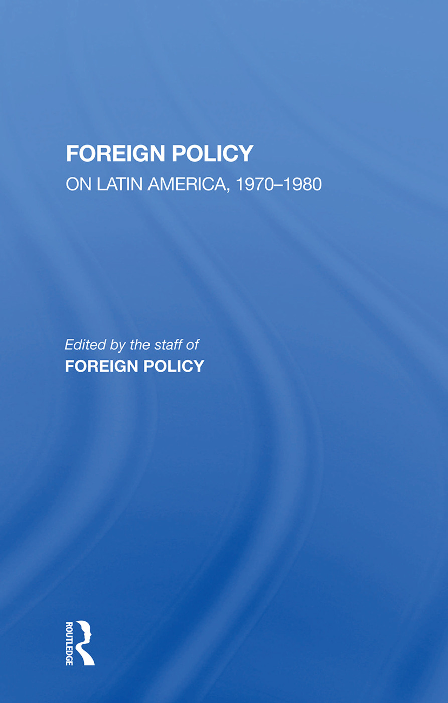 Foreign Policy: On Latin America 1970-1980, 1st Edition (Hardback) book cover