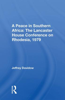A Peace In Southern Africa: The Lancaster House Conference On Rhodesia, 1979 book cover