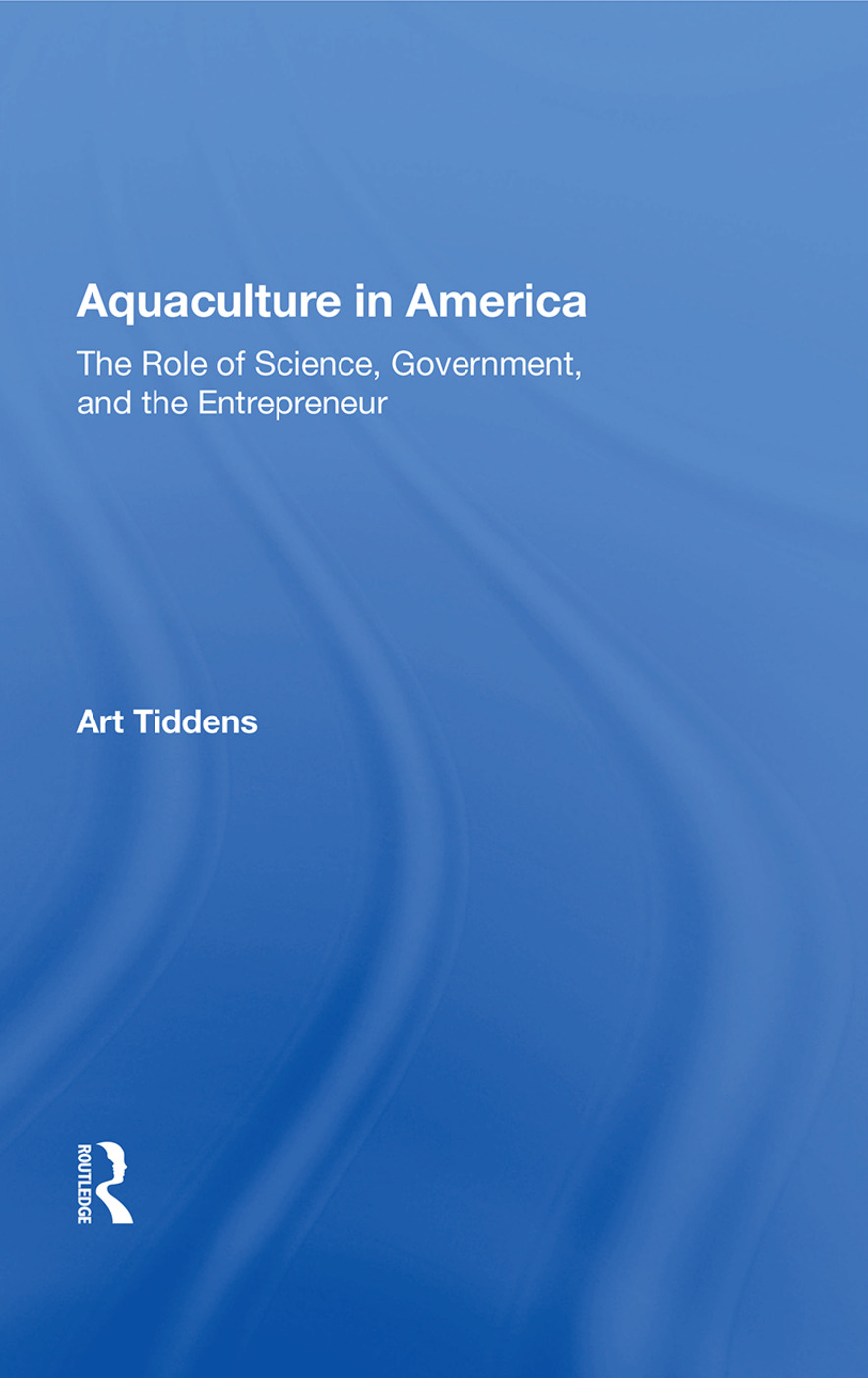 Aquaculture In America: The Role Of Science, Government, And The Entrepreneur, 1st Edition (Paperback) book cover
