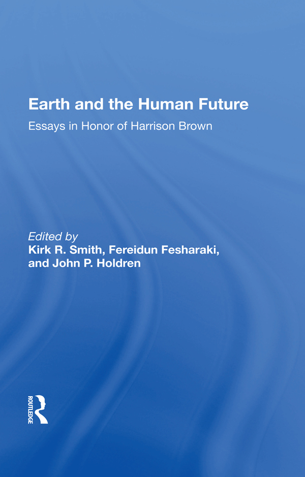 Earth And The Human Future: Essays In Honor Of Harrison Brown, 1st Edition (Hardback) book cover