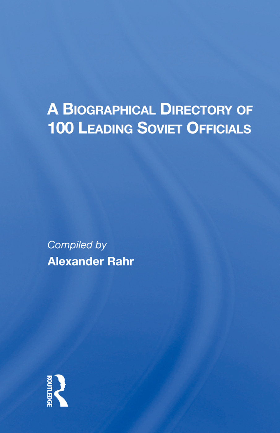 A Biographical Directory Of 100 Leading Soviet Officials: 1st Edition (e-Book) book cover
