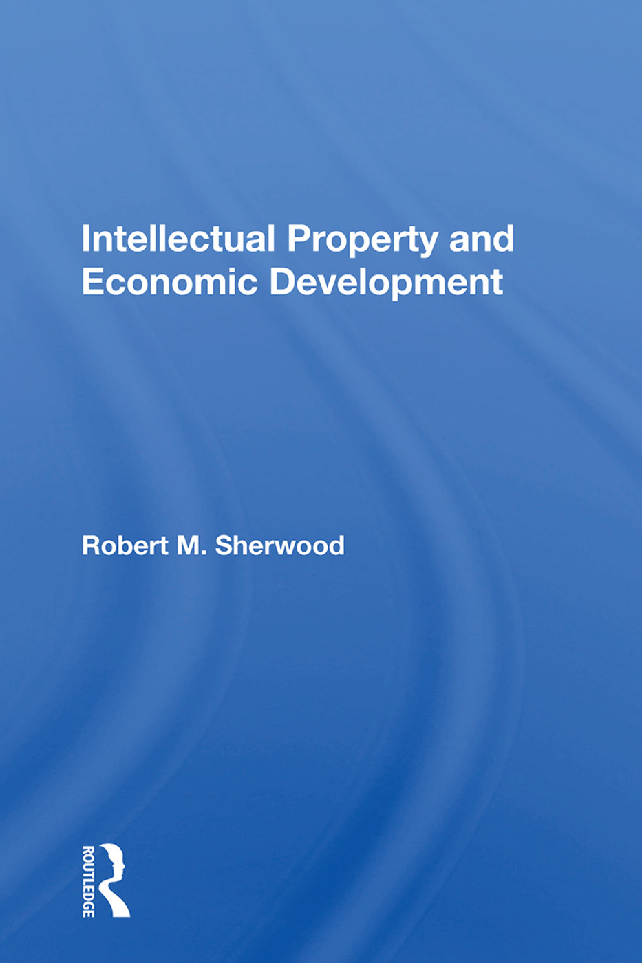 Intellectual Property And Economic Development: 1st Edition (Paperback) book cover