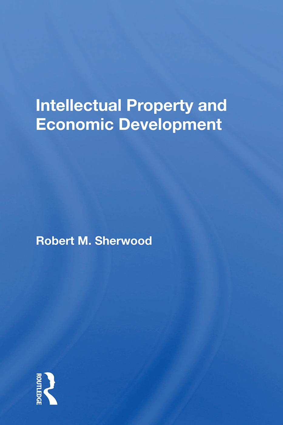 Intellectual Property And Economic Development: 1st Edition (Hardback) book cover